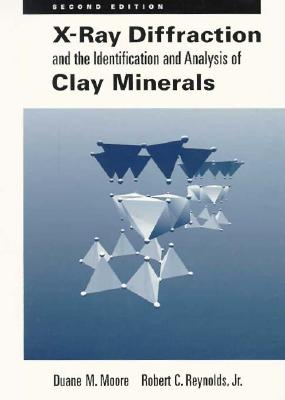 X-Ray Diffraction and the Identification and Analysis of Clay Minerals By Moore, Duane M./ Reynolds, Robert C., Jr.